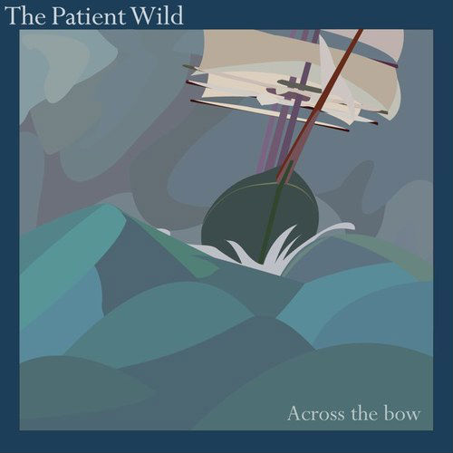 The Patient Wild, Across the Bow